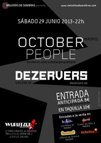 OCTOBER PEOPLE + DEZERVERS 29-6-13