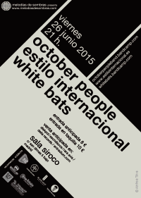 White Bats + Estilo Internacional + October People 26-6-15